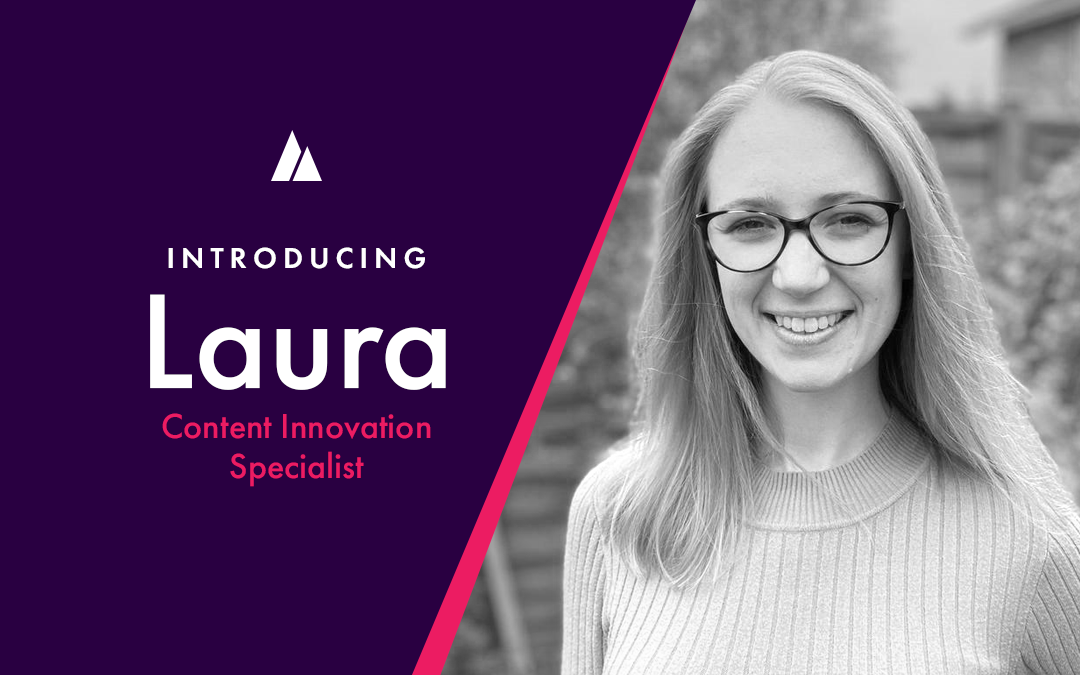 Introducing Laura: our new Content Innovation Specialist